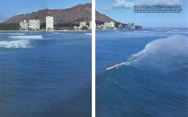1969, Tommy Holmes canoe surfing Castles at 8-10'. This was the first time I'd done helicopter photography. I got a call from John McMahon that town was up, and I was there by 2:00 that afternoon. John had lined up the chopper from Ala Moana and I was in the air by 3:00. To ride big Castles with a canoe is a feat, this was a prelude to their riding Avalanche on a twenty-foot day.