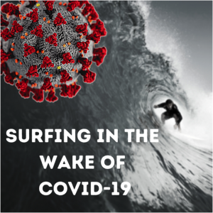 Surfing in the wake of covid 19